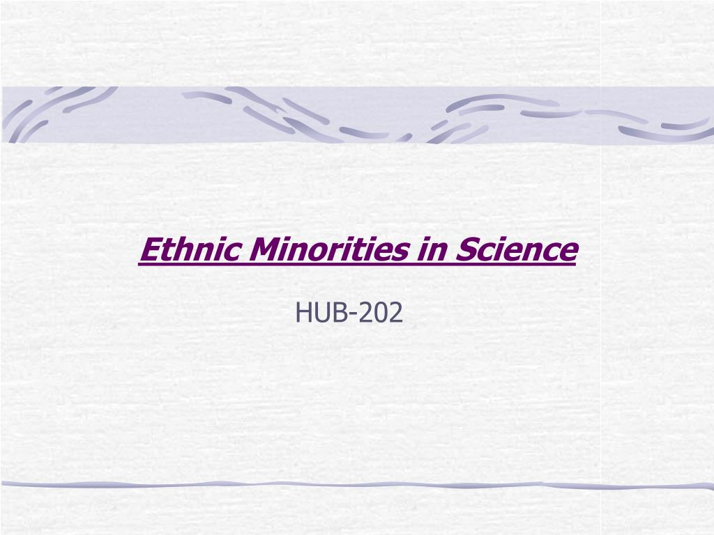 Ethnic Minorities in Science