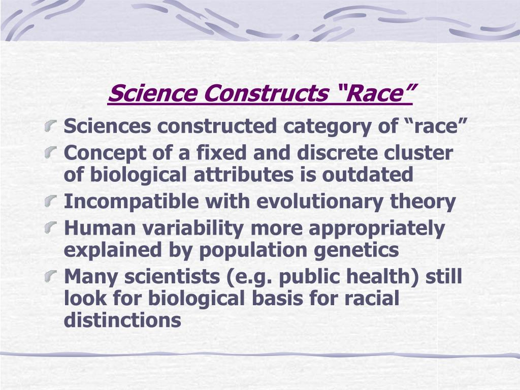 "Science Constructs ""Race"""