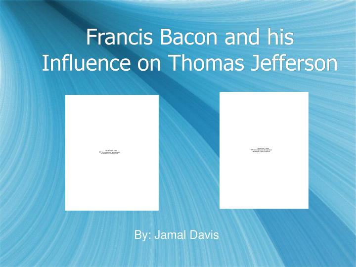 francis bacon and his influence on thomas jefferson n.