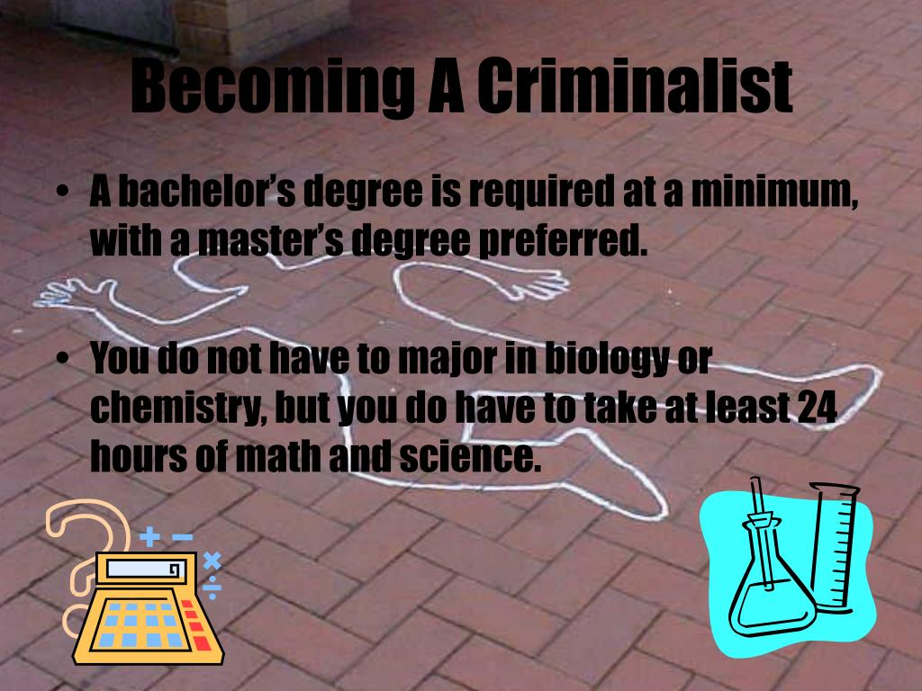 Becoming A Criminalist