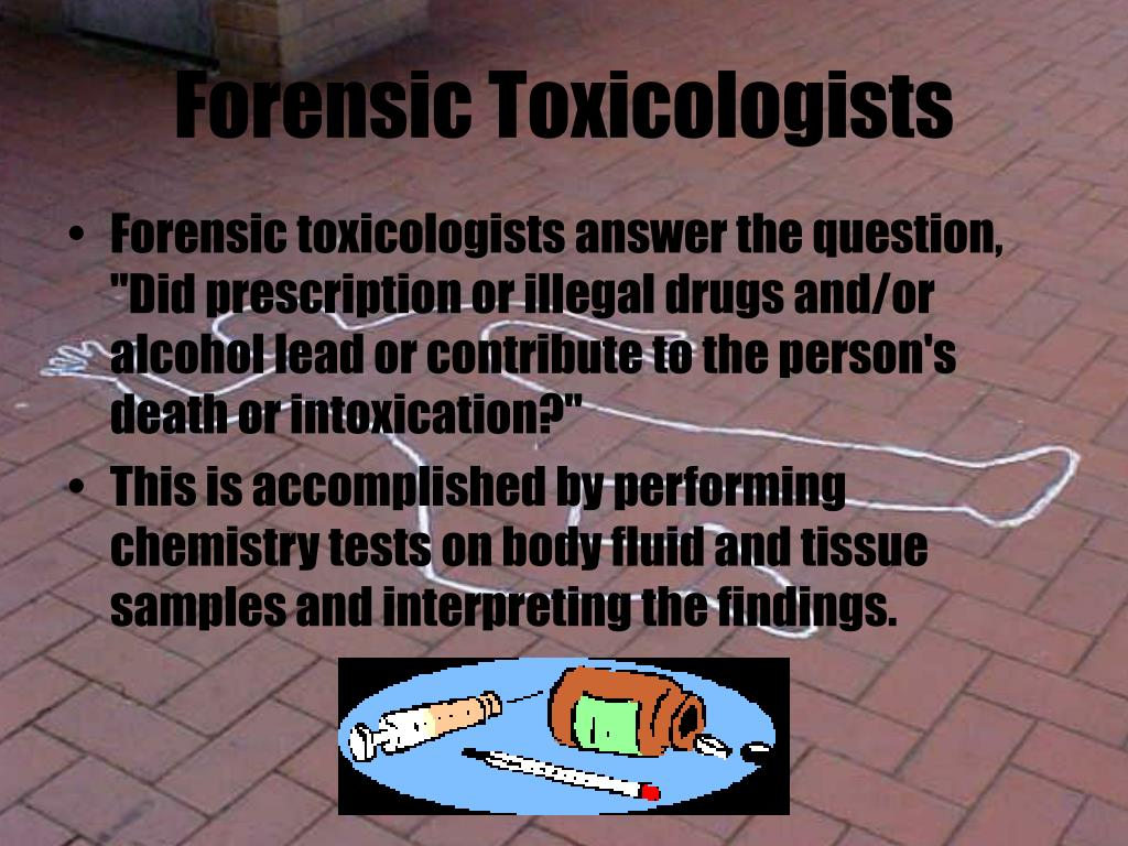 Forensic Toxicologists