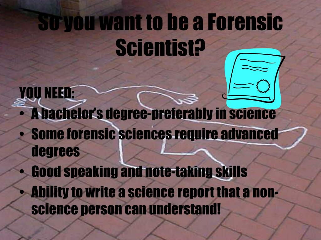 So you want to be a Forensic Scientist?
