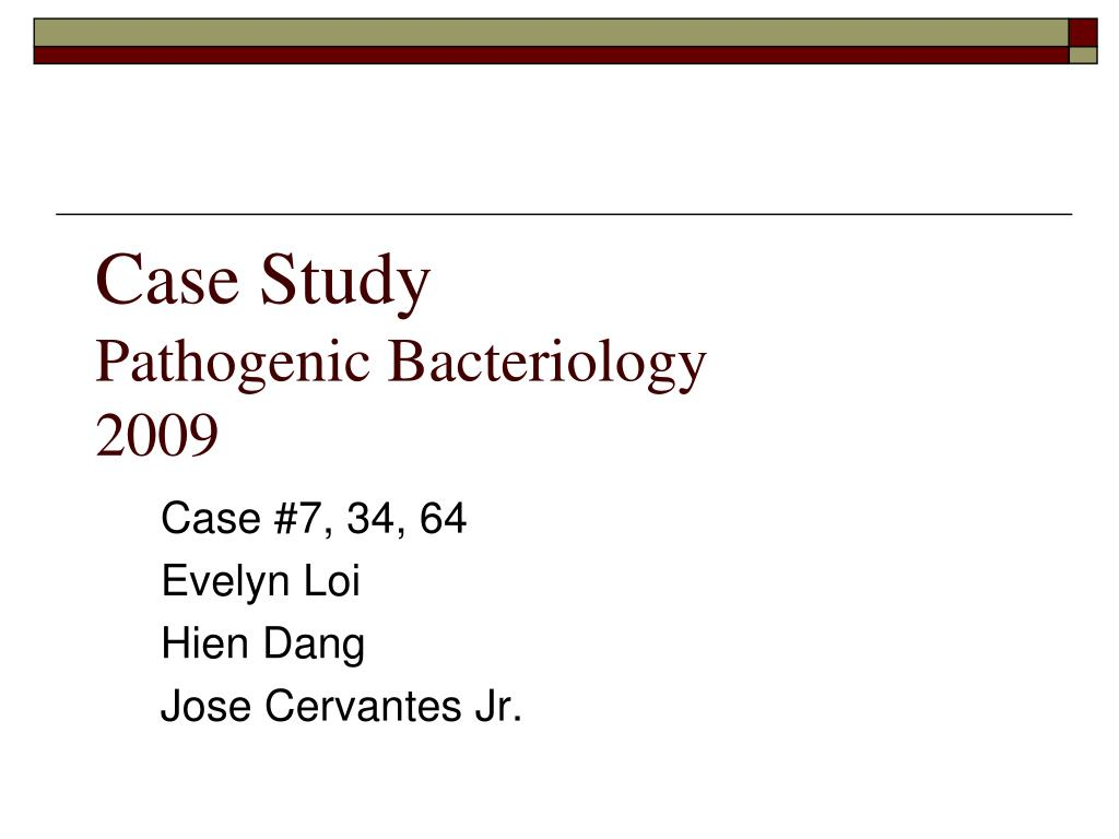 case study pathogenic bacteriology 2009 l.
