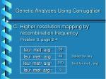 genetic analyses using conjugation19