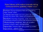 robert merton skille mellom kulturelle m l og instistusjonaliserte godtatte middel p aasen