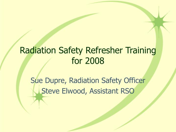 radiation safety refresher training for 2008 n.