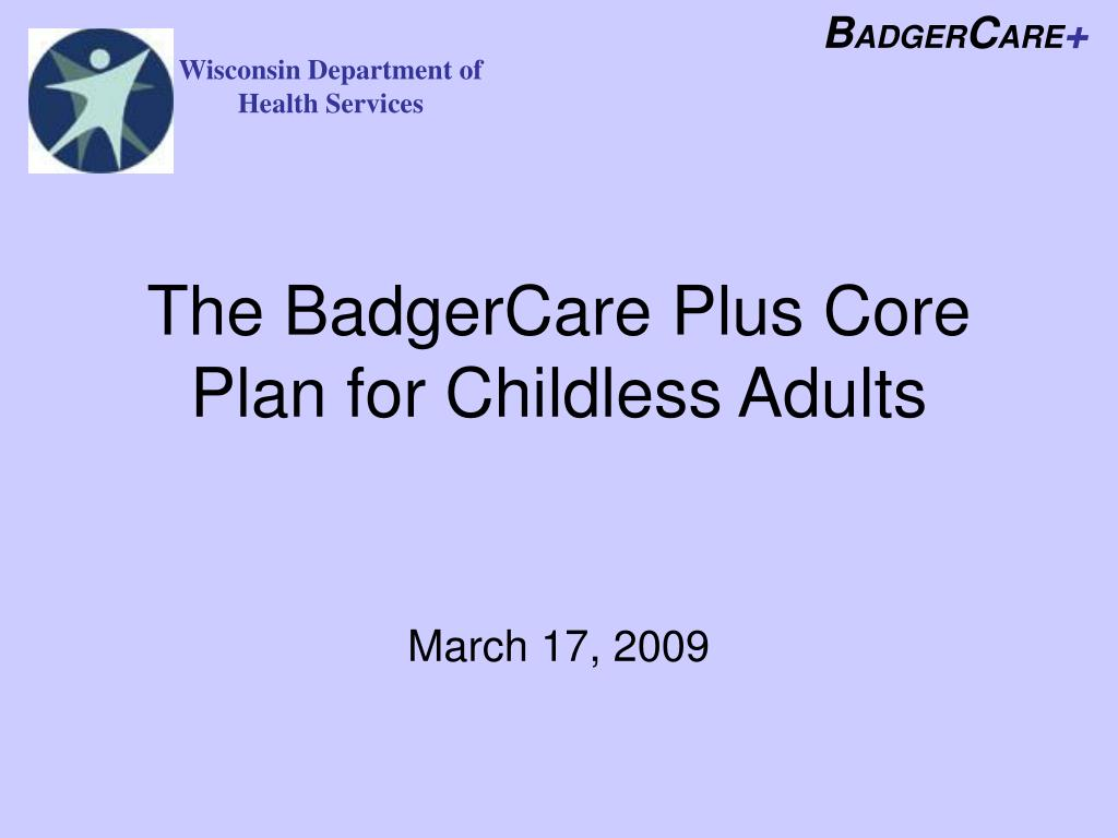 the badgercare plus core plan for childless adults l.