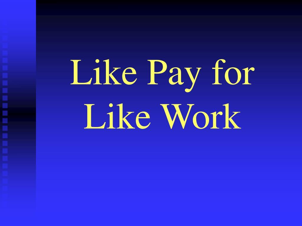 Like Pay for Like Work