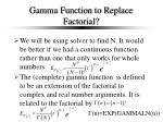 gamma function to replace factorial