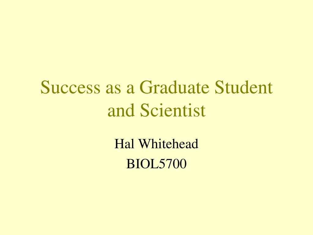 success as a graduate student and scientist l.