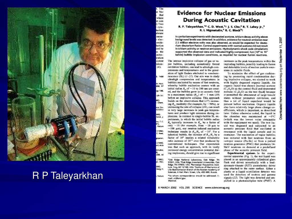 R P Taleyarkhan