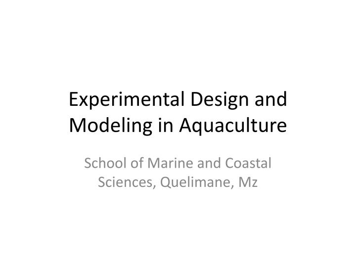 experimental design and modeling in aquaculture n.