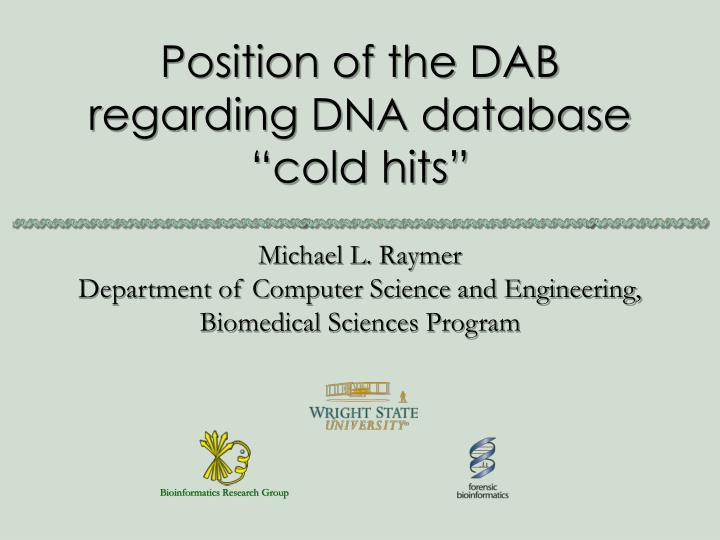 position of the dab regarding dna database cold hits n.