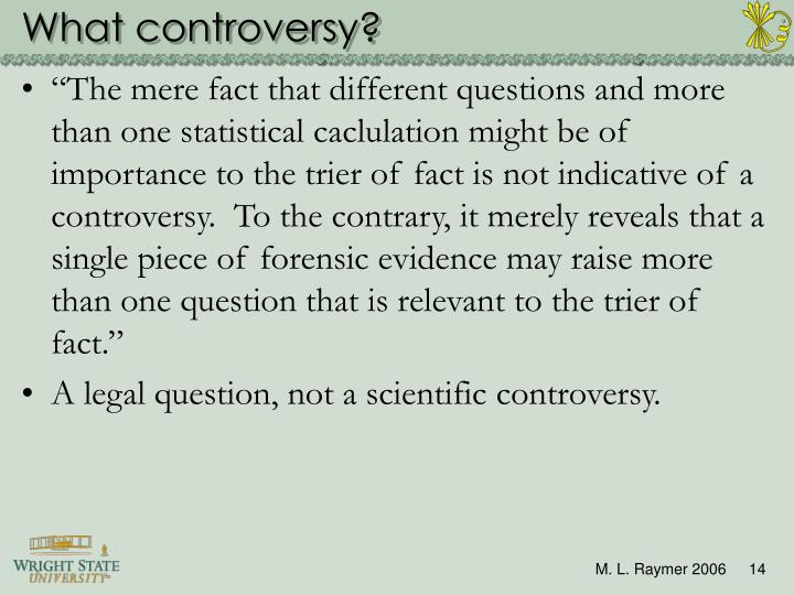 What controversy?