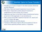 k99 r00 option for career transition