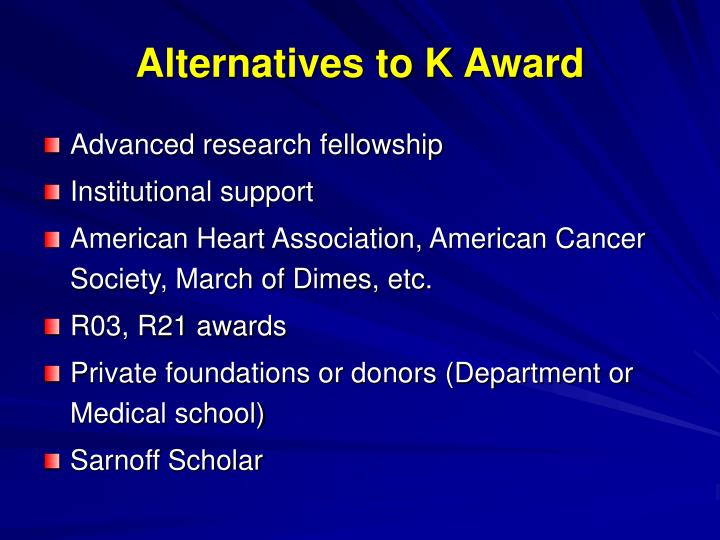 Alternatives to K Award