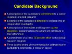 candidate background