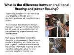 what is the difference between traditional floating and power floating