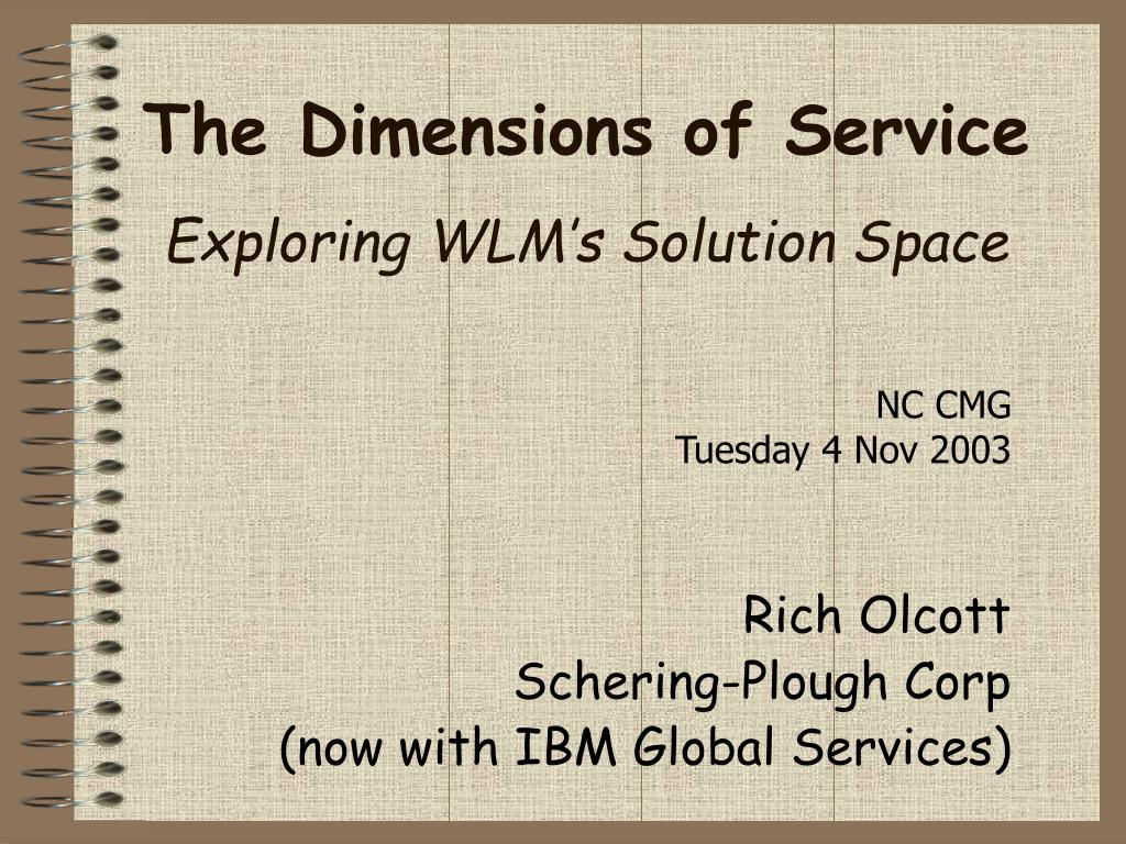the dimensions of service exploring wlm s solution space l.