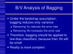 b v analysis of bagging