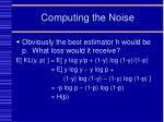 computing the noise