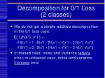 decomposition for 0 1 loss 2 classes