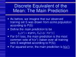 discrete equivalent of the mean the main prediction