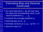 estimating bias and variance continued