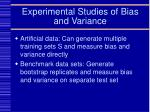 experimental studies of bias and variance