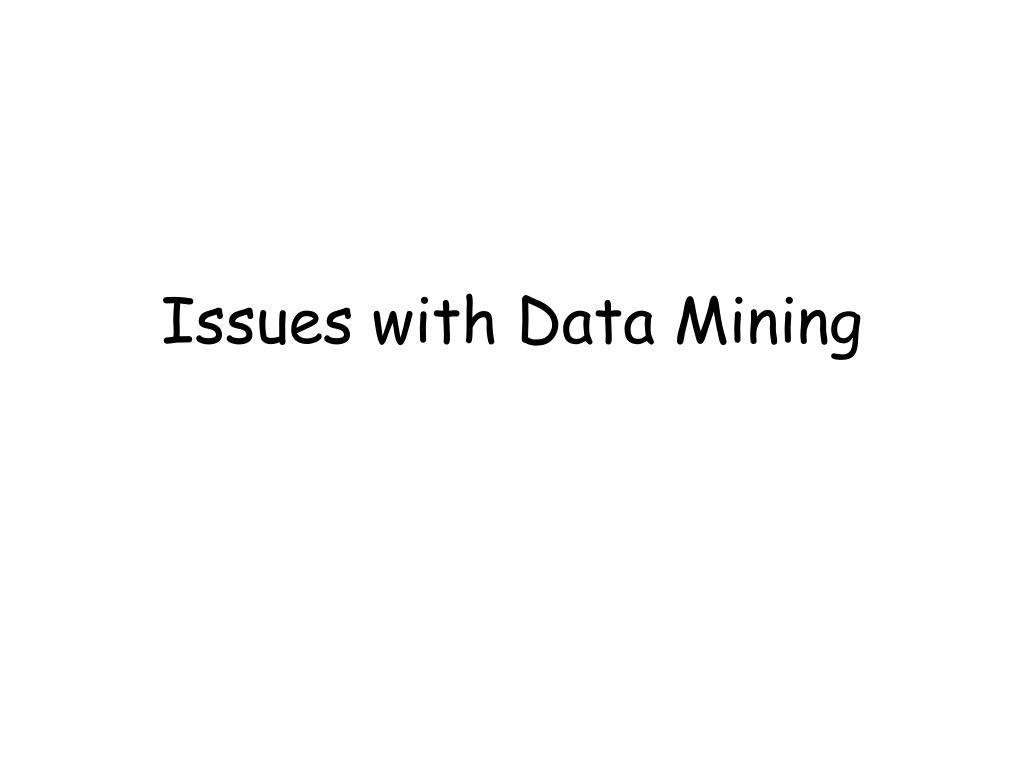 issues with data mining l.