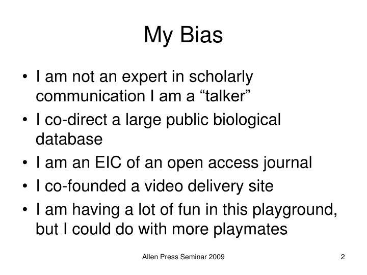 My bias