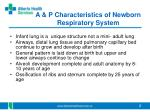 a p characteristics of newborn respiratory system