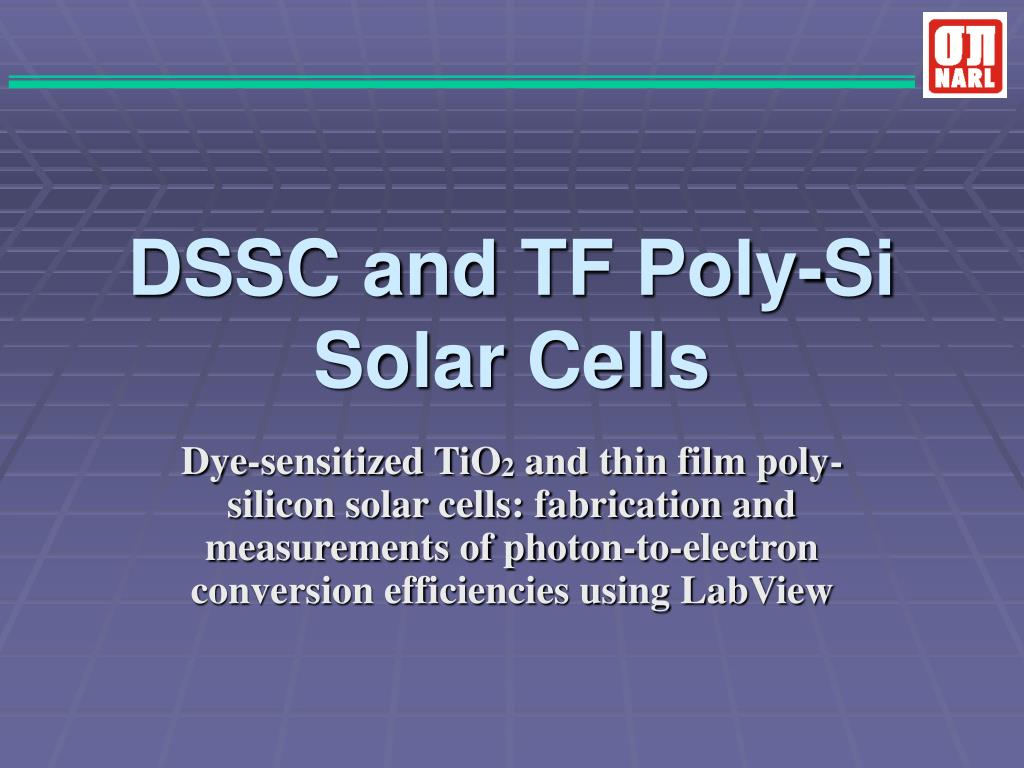 dssc and tf poly si solar cells l.