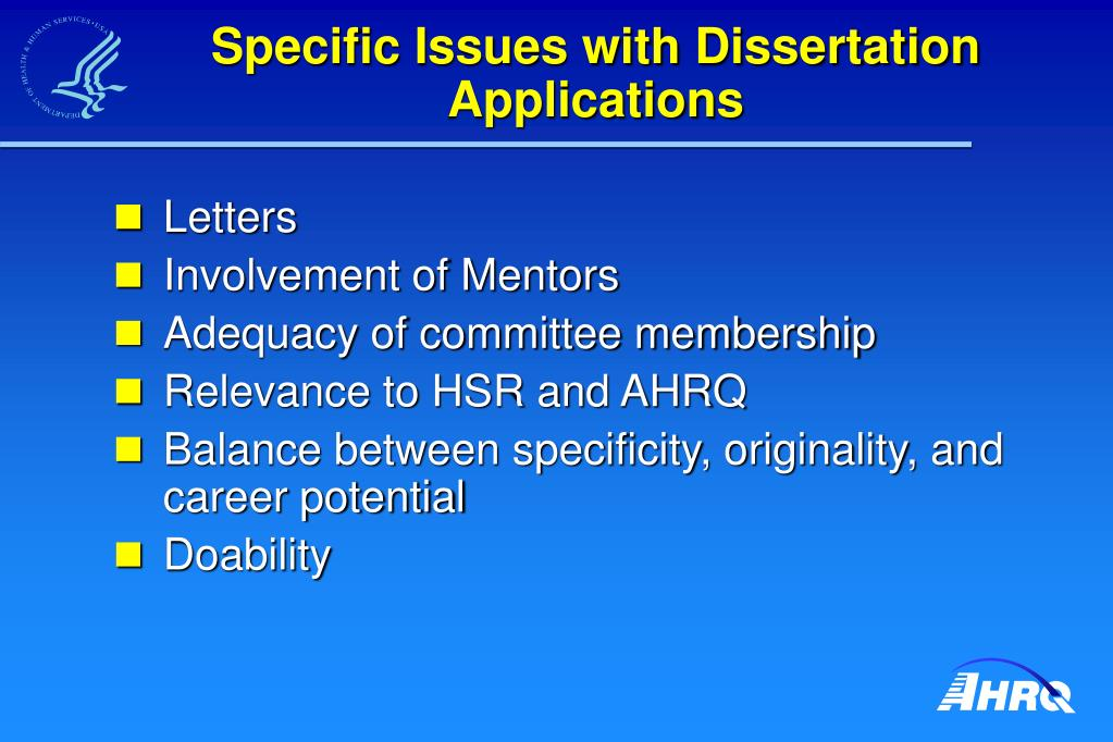Specific Issues with Dissertation Applications