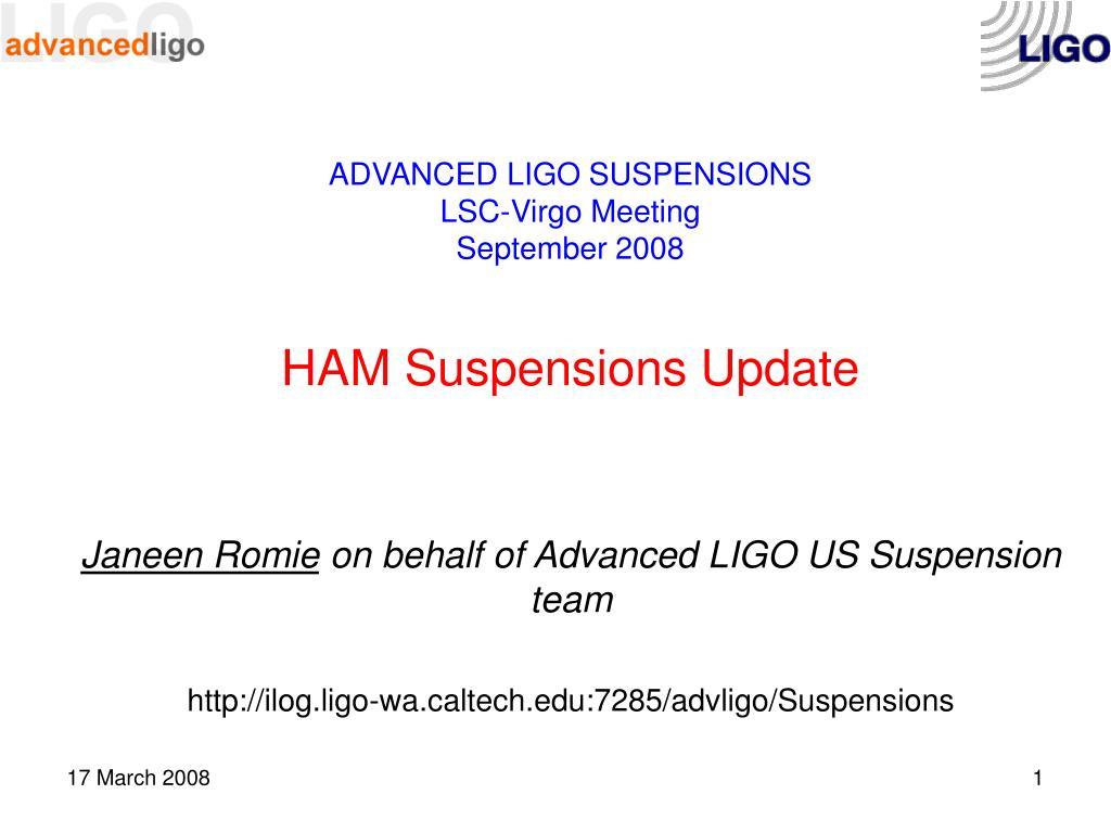 advanced ligo suspensions lsc virgo meeting september 2008 ham suspensions update l.