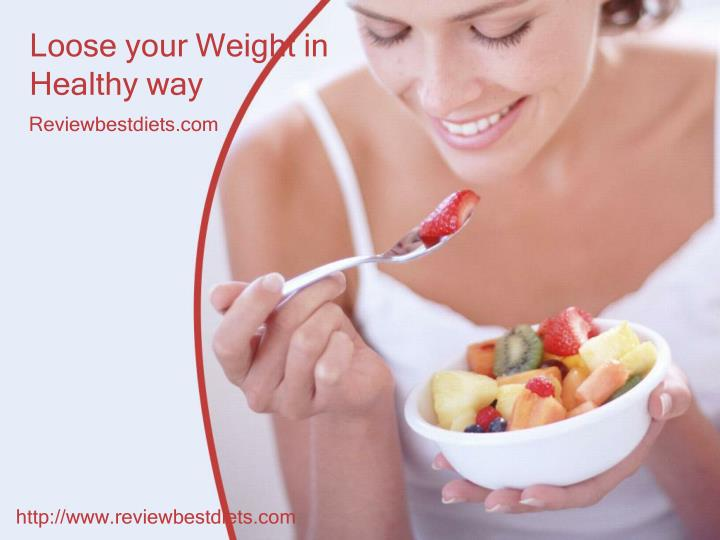 loose your weight in healthy way n.