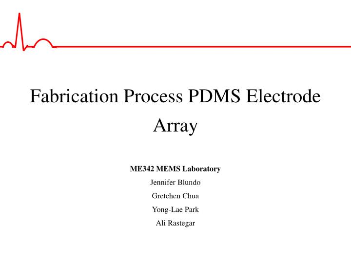 fabrication process pdms electrode array n.