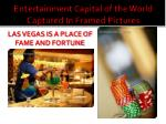 entertainment capital of the world captured in framed pictures5