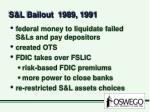 s l bailout 1989 1991