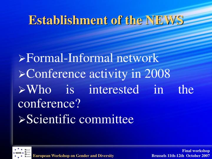 Establishment of the NEWS