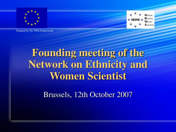 Founding meeting of the network on ethnicity and women scientist