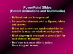 powerpoint slides permit animations and multimedia46