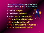 use text colours for emphasis one or two t h r e e is maximum
