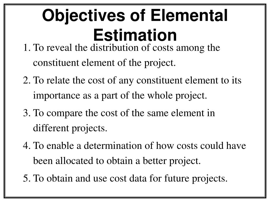 objectives of elemental estimation l.