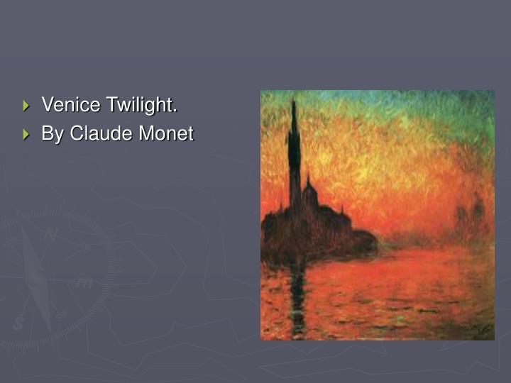 Venice Twilight.