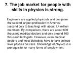 7 the job market for people with skills in physics is strong