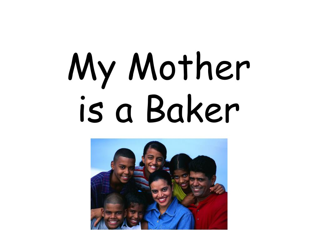 my mother is a baker l.