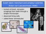 dutch fabric merchant and amateur scientist anton van leeuwenhoek 1680