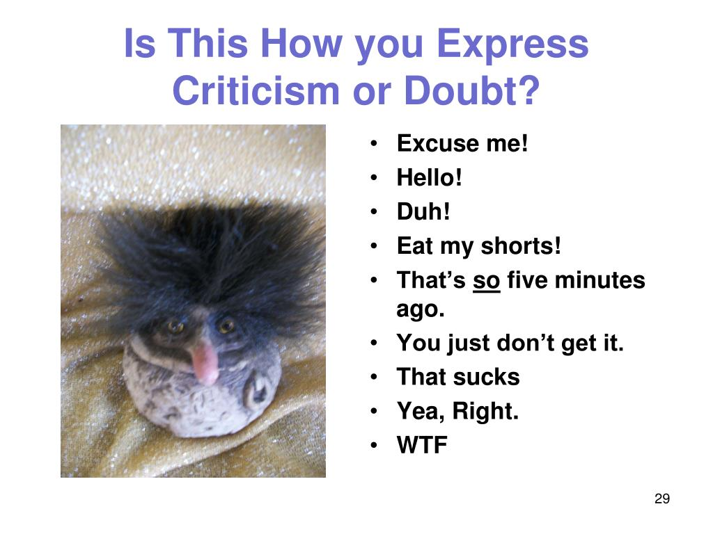 Is This How you Express Criticism or Doubt?