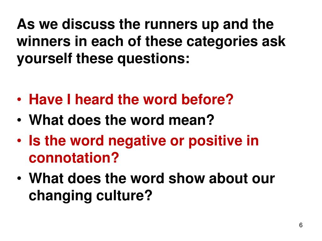 As we discuss the runners up and the winners in each of these categories ask yourself these questions: